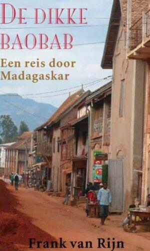 De dikke baobab  Een reis door Madagaskar